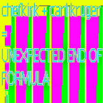 Chefkirk + Carl Kruger - Unexpected End Of Formula Cover